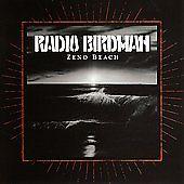 "RADIO BIRDMAN: ""Zero Beach"""